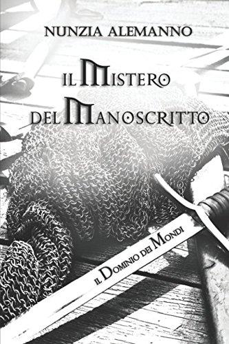 Il Dominio dei Mondi: IL MISTERO DEL MANOSCRITTO Copertina flessibile – 9 feb 2018 Nunzia Alemanno Elena Romanello Independently published 1980239983