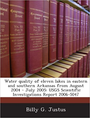 Book Water quality of eleven lakes in eastern and southern Arkansas from August 2004 - July 2005: USGS Scientific Investigations Report 2006-5047