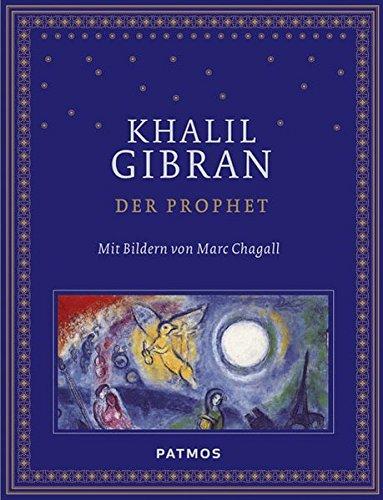 Der Prophet mit Bildern von Marc Chagall Gebundenes Buch – 17. September 2013 Khalil Gibran Patmos Verlag 3843603588 Nichtchristliche Religionen