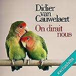 On dirait nous   Didier Van Cauwelaert