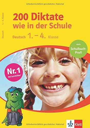 200 Diktate wie in der Schule. Deutsch 1. - 4. Klasse