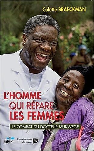 Téléchargement L'homme qui répare les femmes, le combat du Docteur Mukwege epub, pdf