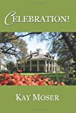 Celebration!, Kay Moser, 1494464462