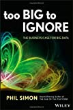 Too Big to Ignore, Phil Simon, 1118638174