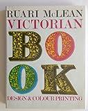 Victorian Book Design and Colour Printing, Ruari McLean, 0520020782