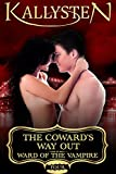 The Coward's Way Out (Ward of the Vampire Serial Book 4)