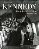 Kennedy: Chronique d'un destin