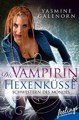 Schwestern des Mondes - Die Vampirin: Roman (Die Schwestern des Mondes) (German Edition)