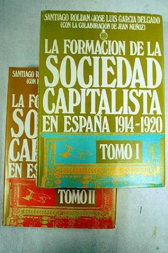 La formación de la sociedad capitalista en España, 1914-1920 (Publicaciones del Fondo para la Investigación Económica y Social de la ... de Cajas de Ahorro ...
