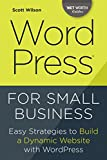 WordPress for Small Business: Easy Strategies to Build a Dynamic Website with WordPress