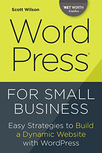 WordPress for Small Business: Easy Strategies to Build a Dynamic Website with WordPress Pdf