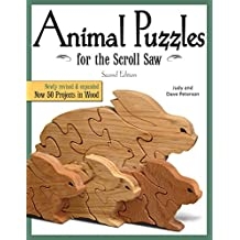 Animal Puzzles for the Scroll Saw, Second Edition: Newly Revised & Expanded, Now 50 Projects in Wood