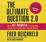 The Ultimate Question 2.0: How Net Promoter Companies Thrive in a Customer-Driven World (Your Coach in a Box)