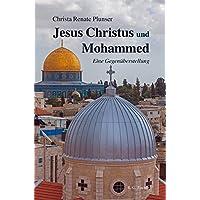 Jesus Christus und Mohammed: Eine Gegenüberstellung