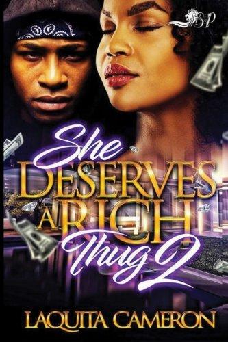 Download She Deserves A Rich Thug 2 (Volume 2) pdf