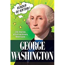 George Washington: Life Stories of Extraordinary Americans (TIME Heroes of History #2)