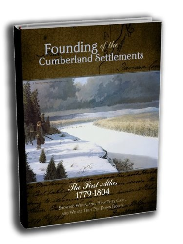 Founding of the Cumberland Settlements (Volume 1), Doug Drake