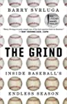 The Grind: Inside Baseball's Endless...