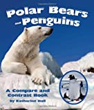 Polar Bears and Penguins, Katherine Hall, 1628552182