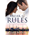 Break the Rules (The Flanagan Sisters Book 1)