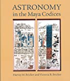 Astronomy in the Maya Codices (Memoirs of the American Philosophical Society)