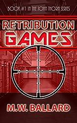 Retribution Games - Part One (A John Thorn Novel)