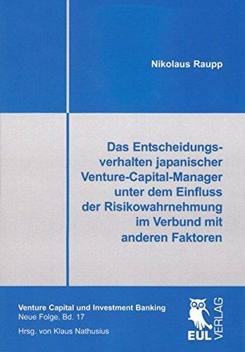 das-entscheidungsverhalten-japanischer-venture-capital-manager-unter-dem-einfluss-der-risikowahrnehm