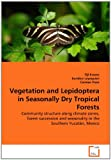 Vegetation and Lepidoptera in Seasonally Dry Tropical Forests, Tijl Essens and Euridice Leyequien, 3639234979