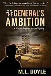The General's Ambition (The Master Sergeant Harper Mystery Series Book 3)