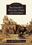 Baltimore s  Historic  Parks  and  Gardens    (MD)  (Images  of  America)