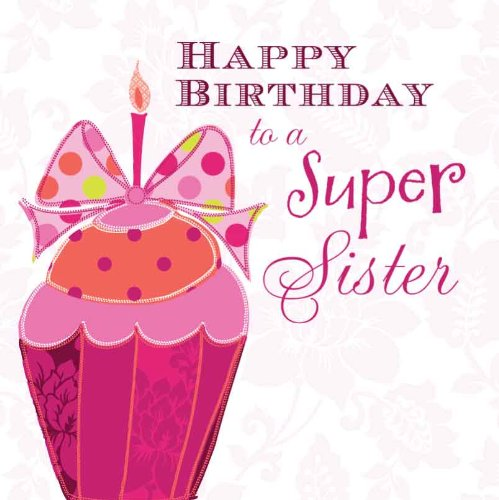 HAPPY BIRTHDAY TO A SUPER SISTER HANDMADE BIRTHDAY CARD K31 – Happy Birthday Card for Sister