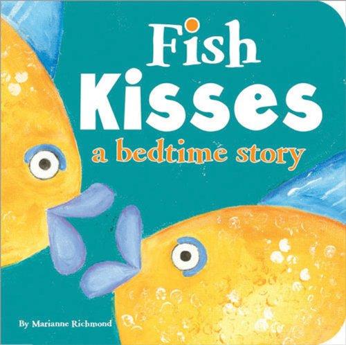 (Fish Kisses: a Bedtime Story)