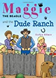 Maggie the Beagle and the Dude Ranch, Evelyn Gilmer, 1620245353