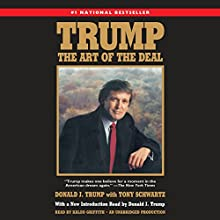 Trump: The Art of the Deal Audiobook by Donald J. Trump, Tony Schwartz Narrated by Kaleo Griffith, Donald J. Trump