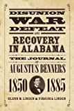 img - for Disunion, War, Defeat, and Recovery in Alabama: The Journal of Augustus Benners, 1850-1885 book / textbook / text book
