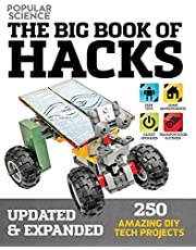 The Big Book of Hacks (Popular Science) - Revised Edition: 264 Amazing DIY Tech Projects (Volume 1)