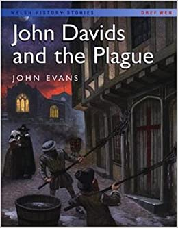 Welsh History Stories: John Davids and the Plague