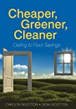 Cheaper, Greener, Cleaner, Carolyn Wootton and Dena Wootton, 1462066895