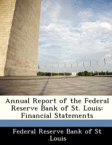 (Annual Report of the Federal Reserve Bank of St. Louis: Financial Statements)
