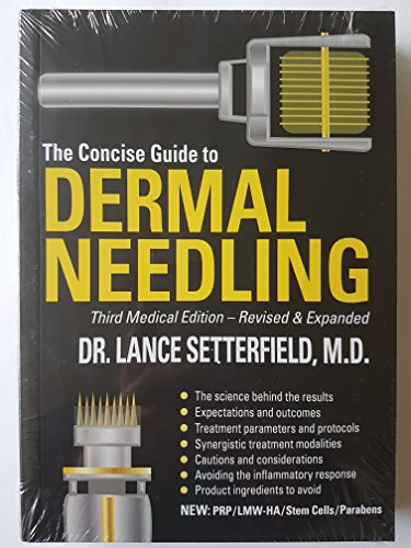 - The Concise Guide to Dermal Needling Third Medical Edition - Revised & Expanded