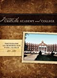 Journeys of Ursuline Academy and College, Miami County Historical Society, 0982270518