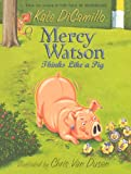Mercy Watson Thinks Like a Pig, Kate DiCamillo, 0606153683