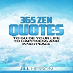 Zen for Beginners: 365 Zen Quotes to Guide Your Life to Happiness and Inner Peace | Jill Hesson