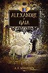 Alexandre et Gaïa - Alexandre Tome 1 par A. E. Sébastien