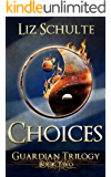 Choices (The Guardian Trilogy Book 2)