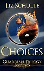 Choices (The Guardian Trilogy Book 2) (English Edition)