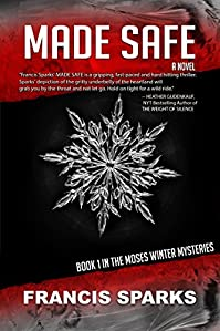 Made Safe: Book 1 In The Moses Winter Mysteries by Francis Sparks ebook deal