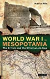 World War I in Mesopotamia: The British and the Ottomans in Iraq (Library of Middle East History)