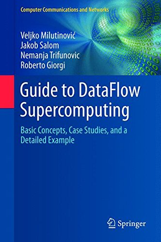 Guide to DataFlow Supercomputing: Basic Concepts, Case Studies, and a Detailed Example (Computer Communications and Networks)