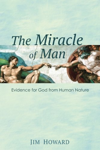 The Miracle of Man: Evidence for God from Human - Men Miracle For